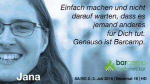 """Portrait von Jana mit eigenem Zitat: """"Einfach machen und nicht darauf warten, dass es jemand anderes für Dich tut. Genauso ist Barcamp."""""""